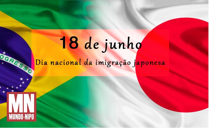 18 de junho – Dia nacional da imigração japonesa | Mundo-Nipo